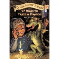 Dragon Slayers' Academy  Book 9: 97 Ways To Train A Dragon