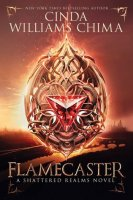 Shattered Realms, Book 1:  Flamecaster