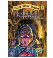 Dragon Slayers' Academy  Book 3: Class Trip To The Cave of Doom