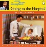 Going to the Hospital  (Mister Rogers' Neighborhood, First Experiences)