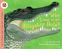 Let's Read and Find Out Science: Who Lives In An Alligator Hole?, Stage 2
