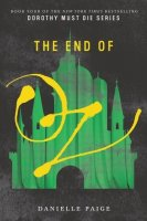 Dorothy Must Die, Book 4:  The End of Oz