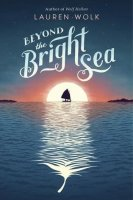 Beyond the Bright Sea