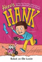 Here's Hank, Book #11:  Robot on the Loose