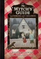 The Witch's Guide to Cooking With Children