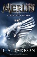 Merlin:  A Wizard's Wings, Book 5  (Originally published as:  Lost Years of Merlin, Book 5: Wings of Merlin)