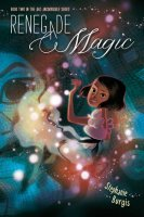 Renegade Magic (The Unladylike Adventures of Kat Stephenson, book 2)