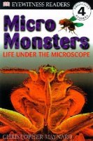 Eyewitness Reader, Level 4: Micro Monsters; Life Under the Microscope