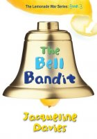 The Bell Bandit (The Lemonade War Series, Book 3)