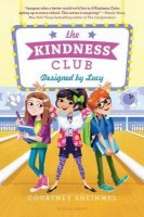 Kindness Club: Designed By Lucy  (The Kindness Club Designed By Lucy)
