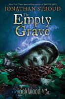 Lockwood and Co., Book 5:  The Empty Grave