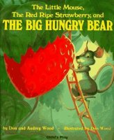The Little Mouse, The Red, Ripe Strawberry, and the  Big Hungry Bear
