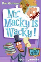 My Weird School  Book 15:  Mr. Macky Is Wacky!