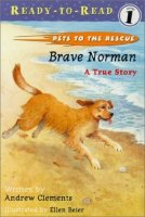 Pets to the Rescue:  Brave Norman:  A True Story