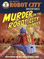 Murder on the Robot City Express