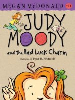 Judy Moody, Book 11:  Judy Moody and the Bad Luck Charm