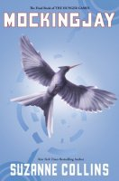 Mockingjay  (Hunger Games, The Final Book)