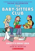 Baby Sitters Club, Graphic Novel, Book 1: Kristy's Great Idea   (Baby-Sitter's Club, Book 1)