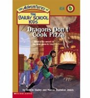 The Adventures of the Bailey School Kids, No. 24: Dragons Don't Cook Pizza