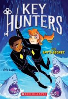 Key Hunters, Book 2:  The Spy's Secret