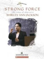 Strong Force The Story of Physicist Shirley Ann Jackson (Women's Adventures in Science)