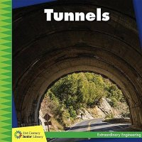Tunnels  (21st Century Junior Library Extraordinary Engineering Series)