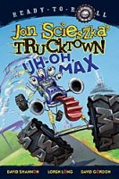 Trucktown:  Uh-Oh, Max