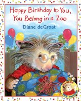 Gilbert and Friends: Happy Birthday to You, You Belong in a Zoo