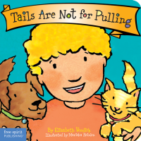 Tails Are Not for Pulling  (Best Behavior Series)
