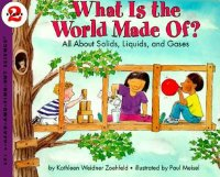 Let's Read and Find Out Science: What Is The World Made Of? All About Solids, Liquids and Gases, Stage 2