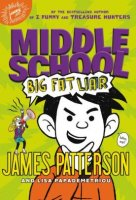 Middle School, Book 3:  Big Fat Liar