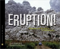 Eruption  Volcanoes and the Science of Saving Lives (Scientists in the Field Series)