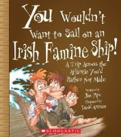 You Wouldn't Want To Sail on an Irish Famine Ship! A Trip Across The Atlantic You'd Rather Not Make