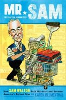 Mr. Sam: How Sam Walton Built Wal-Mart and Became America's Richest Man