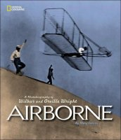 Airborne   A Photobiography of Wilbur and Orville Wright