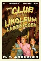 Clue of the Linoleum Lederhosen: A Pals in Peril Tale