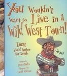 You Wouldn't Want To Live In A Wild West Town! Dust You'd Rather Not Settle
