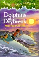 Magic Tree House Series,  Book 9: Dolphins at Daybreak