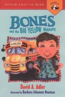 Bones and the Big Yellow Mystery (Bones, Book 1)