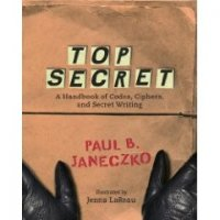 Top Secret   A Handbook of Codes, Ciphers, and Secret Writing