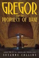 Underland Chronicles, Book 2:  Gregor and the Prophecy of Bane