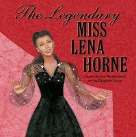 7the-legendary-miss-lena-horne-9781481468244_hr.jpg