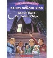 The Adventures of the Bailey School Kids, No. 5: Ghosts Don't Eat Potato Chips