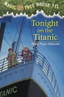 Magic Tree House Series, Book 17: Tonight on the Titanic