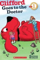 Clifford Goes to the Doctor - Scholastic Reader, Level 1