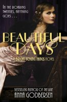Beautiful Days: Bright Young Things Novel, Book 2
