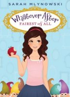 Whatever After, #1: Fairest of Them All