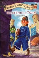 Dragon Slayers' Academy Book 18: Never Trust A Troll!