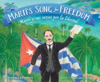 Marti's Song for Freedom/ Martí y sus versos por la libertad (English and Spanish Edition)