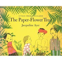 Paper Flower Tree  (The Paper Flower Tree) A Tale from Thailand
